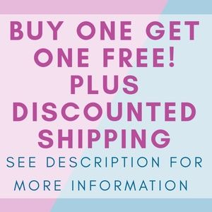 Other - BOGO WITH DISCOUNTED SHIPPING SALE!